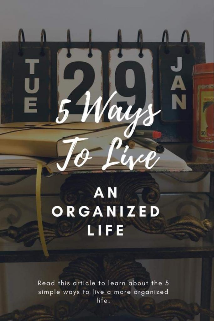 five ways to live an organized life calendar